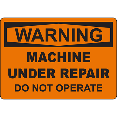 WARNING Machine Under Repair Do Not Operate Sign