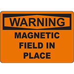 WARNING Magnetic Field In Place Sign
