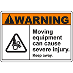 WARNING Moving Equipment Can Cause Injury Sign