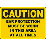CAUTION Ear Protection Must Be Worn In This Area At All Times Sign