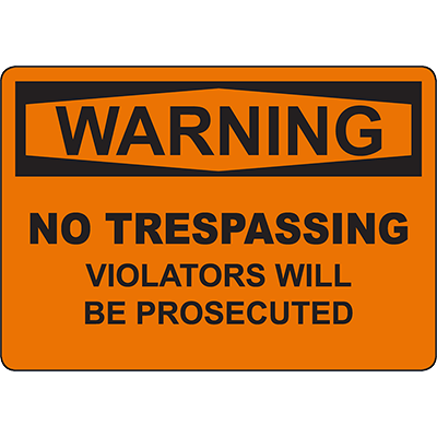 WARNING No Trespassing Violators Will Be Prosecuted Sign