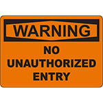 WARNING No Unauthorized Entry Sign