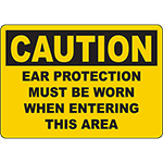 CAUTION Ear Protection Must Be Worn When Entering This Area Sign