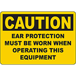 CAUTION Ear Protection Must Be Worn When Operating Sign