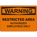 WARNING Restricted Authorized Employees Only Sign