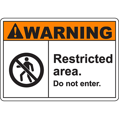 WARNING Restricted Area Do not enter Sign