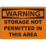 WARNING Storage Not Permitted In This Area Sign