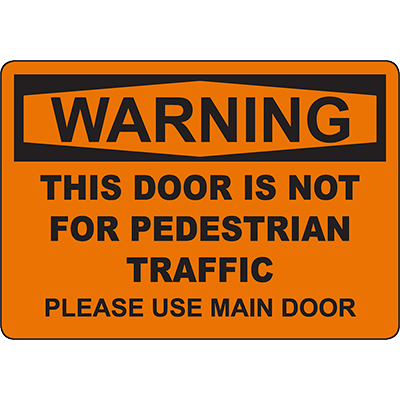 WARNING No Pedestrian Traffic Please Use Main Door Sign