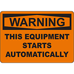 WARNING This Equipment Starts Automatically Sign