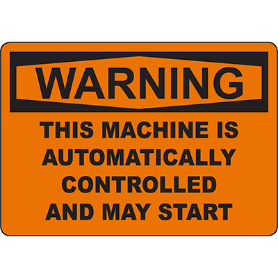 WARNING Machine Is Controlled And May Start Sign