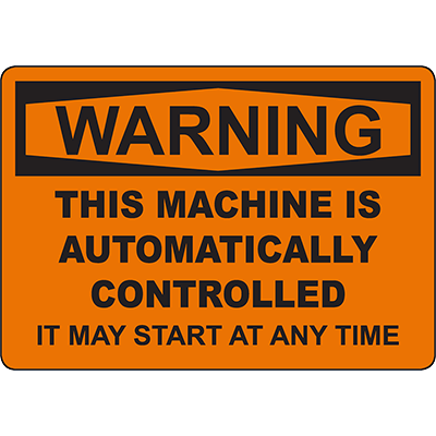 WARNING Machine Is Controlled It May Start Sign