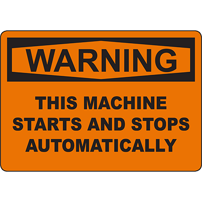 WARNING Machine Starts And Stops Automatically Sign