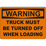WARNING Truck Must Be Turned Off When Loading Sign