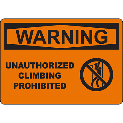 WARNING Unauthorized Climbing Prohibited Sign