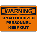 WARNING Unauthorized Personnel Keep Out Sign