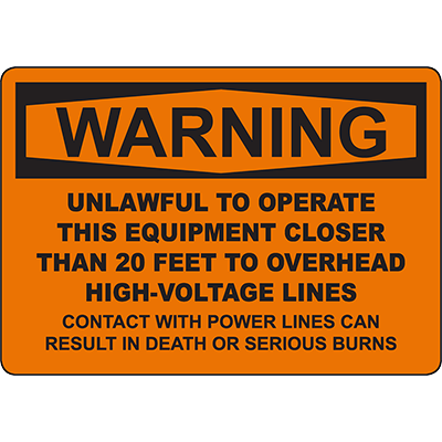 WARNING Unlawful To Operate Closer Than 20 Feet Sign