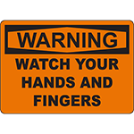 WARNING Watch Your Hands And Fingers Sign
