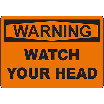 WARNING Watch Your Head Sign