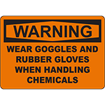 WARNING Wear Goggles And Rubber Gloves Sign