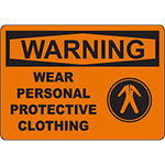 WARNING Wear Personal Protective Clothing Sign