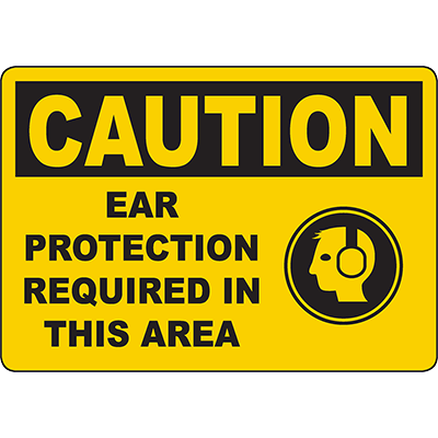 CAUTION Ear Protection Required In This Area Sign
