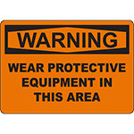 WARNING Wear Protective Equipment In This Area Sign