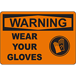 WARNING Wear Your Gloves Sign w/Symbol
