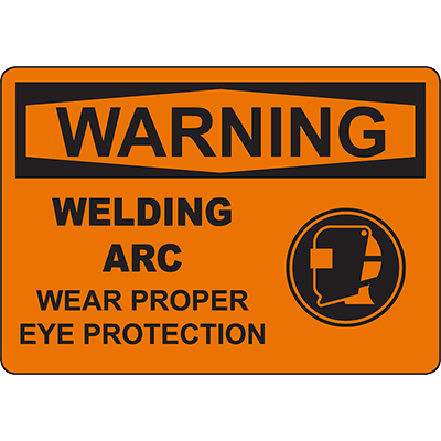 WARNING Welding Arc Wear Proper Eye Protection Sign