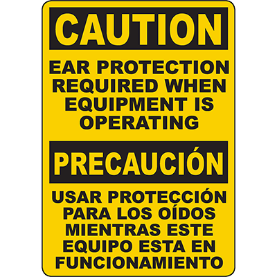 CAUTION Ear Protection Required Equipment Is Operating Bilingual Sign