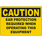 CAUTION Ear Protection Required When Operating This Equipment Sign