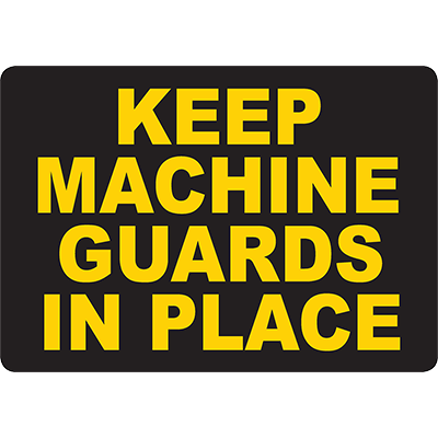 Keep Machine Guards In Place Sign