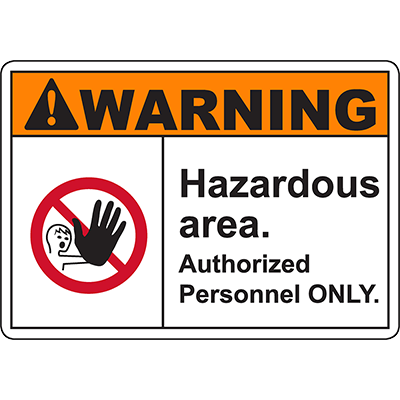 WARNING Hazardous Area Authorized Personnel ONLY Sign