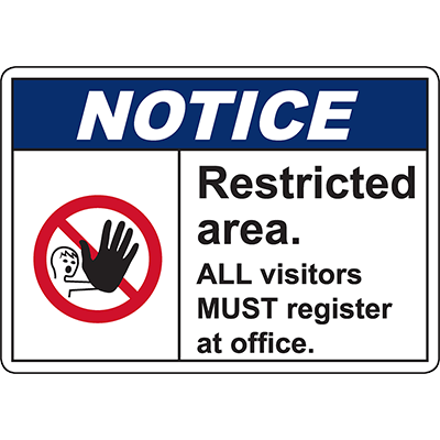 NOTICE Restricted Area ALL Visitors MUST Register At Office Sign