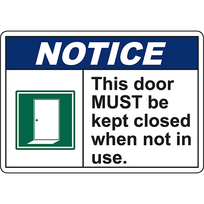 NOTICE Door Must Be Kept Closed When Not Used Sign w/Symbol