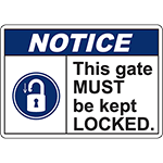 NOTICE This Gate Must Be Kept Locked Sign w/Symbol