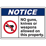 NOTICE No Guns, Knives Or Weapons Allowed On This Property Sign
