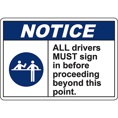 NOTICE Drivers Must Sign In Before Proceeding Sign