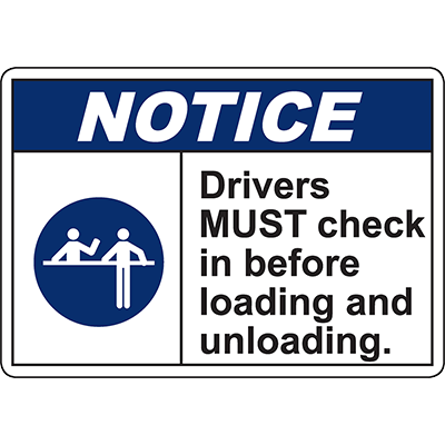 NOTICE Drivers Must Check In Before Loading And Unloading Sign