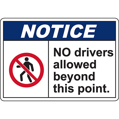 NOTICE No Drivers Allowed Beyond This Point Sign
