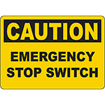 CAUTION Emergency Stop Switch Sign