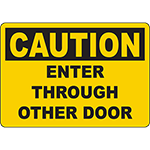 CAUTION Enter Through Other Door Sign