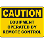 CAUTION Equipment Operated By Remote Control Sign