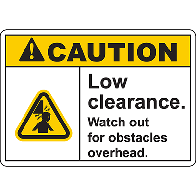 CAUTION Low Clearance Watch out for obstacles overhead Sign