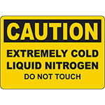CAUTION Extremely Cold Liquid Nitrogen Do Not Touch Sign