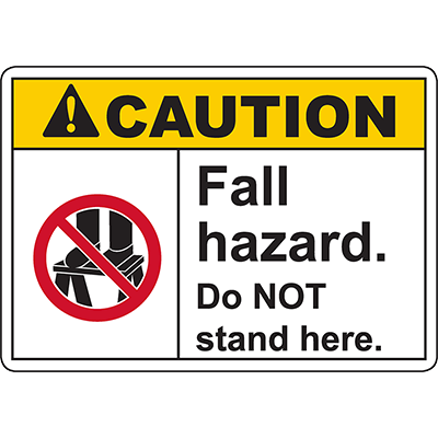 CAUTION Fall Hazard Do NOT stand here Sign