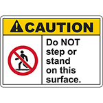 CAUTION Do Not Step Or Stand On This Surface Sign