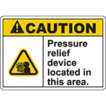 CAUTION Pressure Relief Device Located In This Area Sign