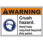 WARNING Crush Hazard Hard hats required beyond this point Sign
