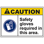 CAUTION Safety Gloves Required In This Area ANSI Sign