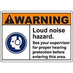 WARNING Loud Noise Hazard See your supervisor Sign